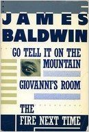Go Tell it on the Mountain / Giovanni's Room / The Fire Next Time