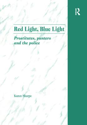 Red Light, Blue Light: Prostitutes, Punters and the Police
