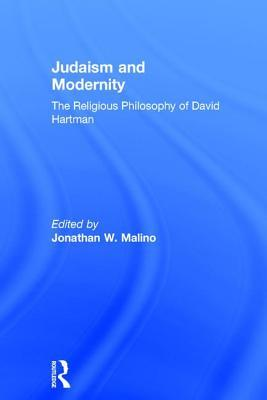 Judaism and Modernity: The Religious Philosophy of David Hartman