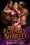 Royally Shared (The Triple Crown Club, #1)