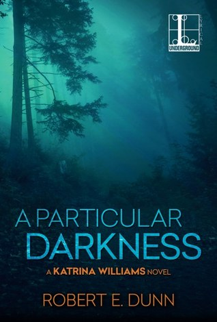A Particular Darkness (Katrina Williams #2)