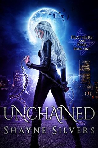Unchained (Feathers and Fire #1)