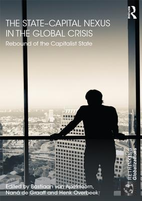 The State-Capital Nexus in the Global Crisis: Rebound of the Capitalist State
