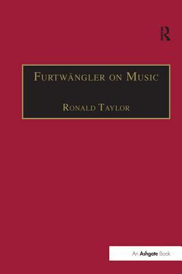 Furtwängler on Music: Essays and Addresses by Wilhelm Furtwängler