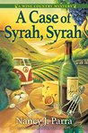 A Case of Syrah, Syrah (A Wine Country Mystery #1)