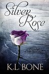 Silver Rose by K.L. Bone