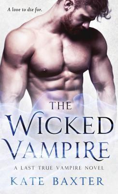 The Wicked Vampire (Last True Vampire #6)