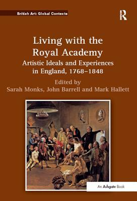 "Living with the Royal Academy: ""Artistic Ideals and Experiences in England, 1768?848 """