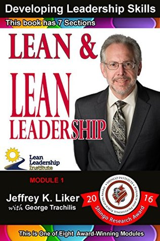 Developing Leadership Skills: Lean and Lean Leadership: Module 1 Complete: Sections 01 - 07