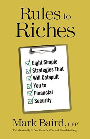 Rules to Riches: Eight Simple Strategies That Will Catapult You to Financial Security