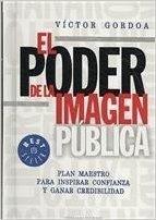 El poder de la imagen pública por Victor Gordoa