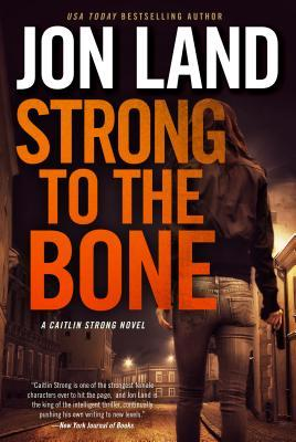 Strong to the Bone (Caitlin Strong, #9)