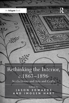 """""""Rethinking the Interior, C. 1867?896 """": Aestheticism and Arts and Crafts"""