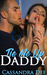 Tie Me Up Daddy: An Erotic Romance