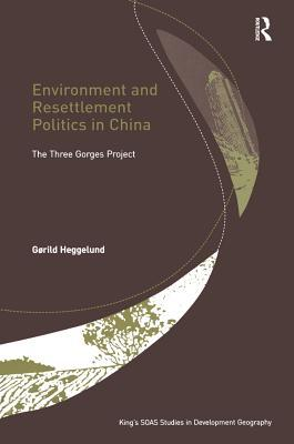 Environment and Resettlement Politics in China: The Three Gorges Project