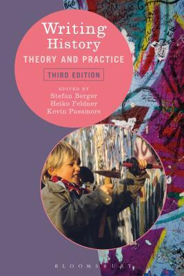 Writing History: Theory and Practice