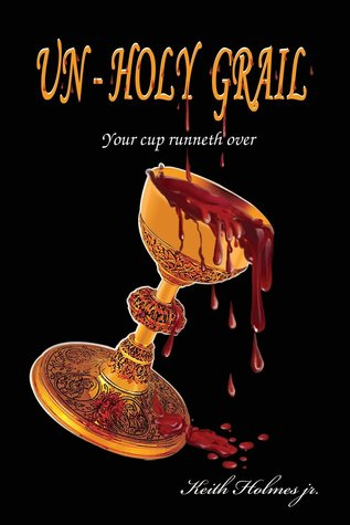 Download and Read online Un-Holy Grail (Un-Holy Grail, #1) books
