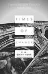 Times of Change (Fortune's Fools: Transgressor Trilogy #2)