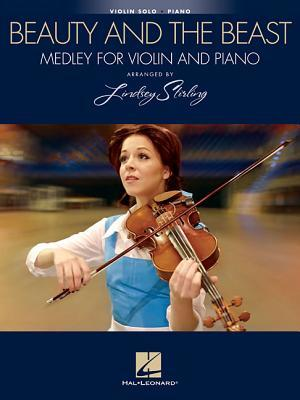Beauty and the Beast: Medley for Violin & Piano: Arranged by Lindsey Stirling