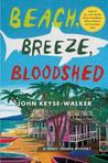 Beach, Breeze, Bloodshed (A Teddy Creque Mystery #2)