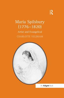 Maria Spilsbury (1776?820): Artist and Evangelical
