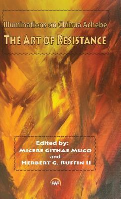Illuminations on Chinua Achebe: The Art of Resistance