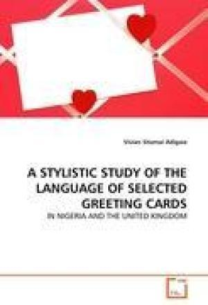 A Stylistic Study of the Language of Selected Greeting Cards in Nigeria and the United Kingdom