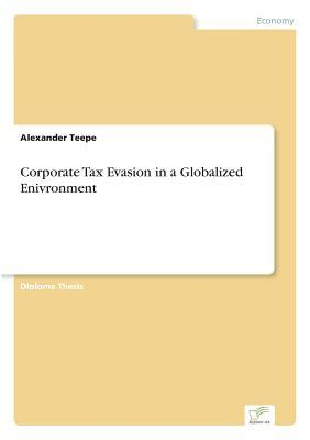Corporate Tax Evasion in a Globalized Enivronment