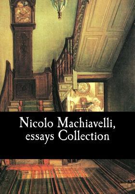 Nicolo Machiavelli, Essays Collection