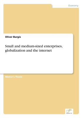 Small and Medium-Sized Enterprises, Globalization and the Internet