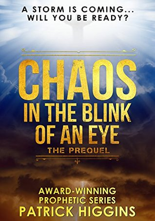 The Prequel (Chaos In The Blink Of An Eye, #1)