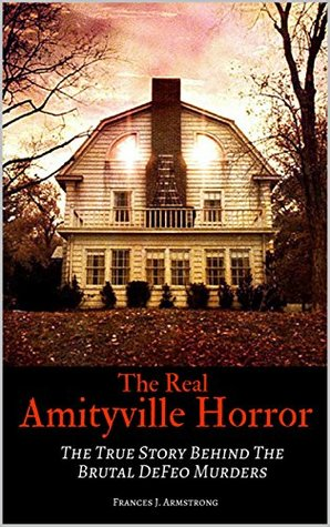 The Real Amityville Horror: The True Story Behind The Brutal DeFeo Murders