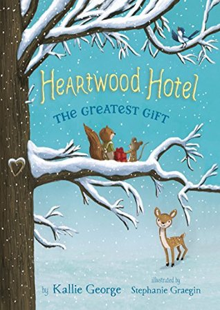 Heartwood Hotel, Book 2: The Greatest Gift (Heartwood Hotel, The)