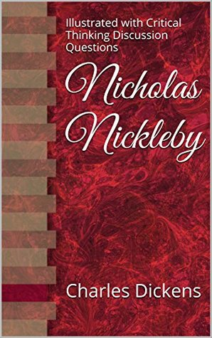 Nicholas Nickleby: Illustrated with Critical Thinking Discussion Questions