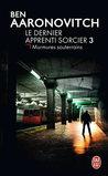 Murmures souterrains (Le dernier apprenti sorcier, #3)
