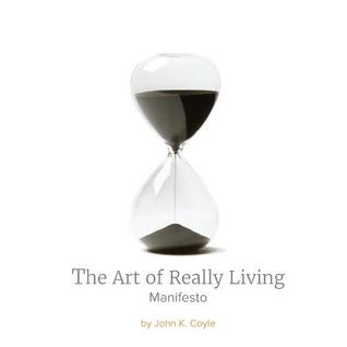 The Art of Really Living Manifesto: Reversing the Acceleration of Time