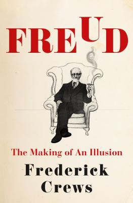 Freud the making of an illusion by frederick c crews 31848259 fandeluxe Gallery