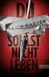 Du sollst nicht leben by Tania Carver
