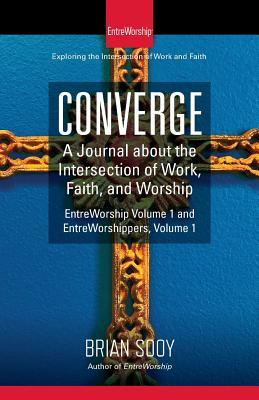 Converge: A Journal of the Intersection of Work, Faith, and Worship