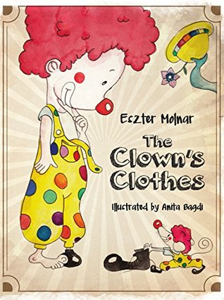 The Clown's Clothes by Eszter Molnár
