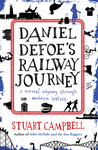 Daniel Defoe's Railway Journey: A Surreal Odyssey Through Modern Britain