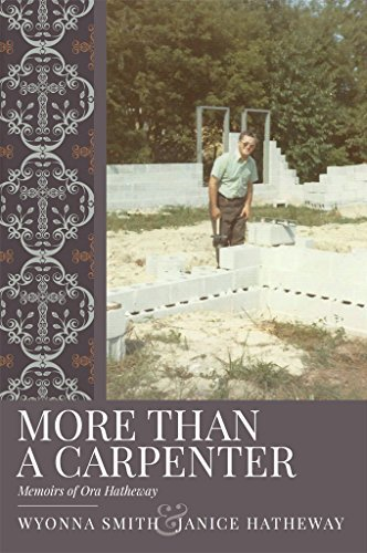 More Than A Carpenter: Memoirs of Ora Hatheway
