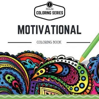 Motivational Coloring Book: Zig Ziglar's Best Motivational Quotes