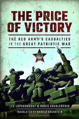 the-price-of-victory-the-red-army-s-casualties-in-the-great-patriotic-war