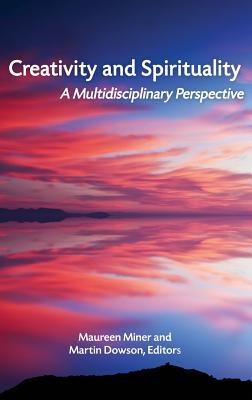 Creativity and Spirituality: A Multidisciplinary Perspective