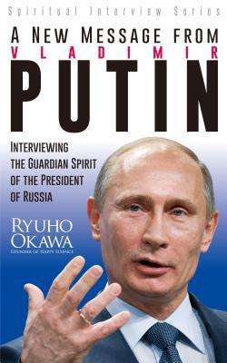 A New Message from Vladimir Putin: Interviewing the Guardian Spirit of the President of Russia