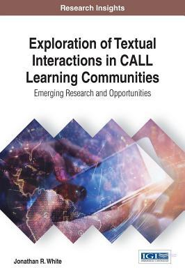 Exploration of Textual Interactions in Call Learning Communities: Emerging Research and Opportunities