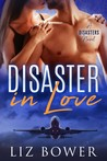 Disaster in Love (A Disasters novel, #1)