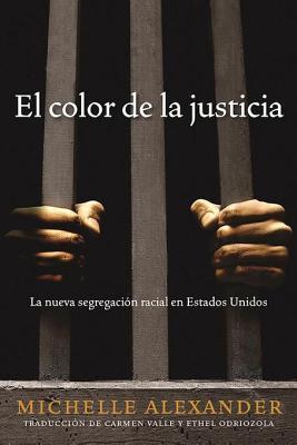 El Color de la Justicia: La Nueva Segregaci�n Racial En Estados Unidos