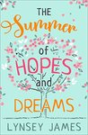 The Summer of Hopes and Dreams by Lynsey James